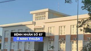 Phát hiện thêm bệnh nhân thứ 67 nhiễm Covid-19, là một người ở Ninh Thuận
