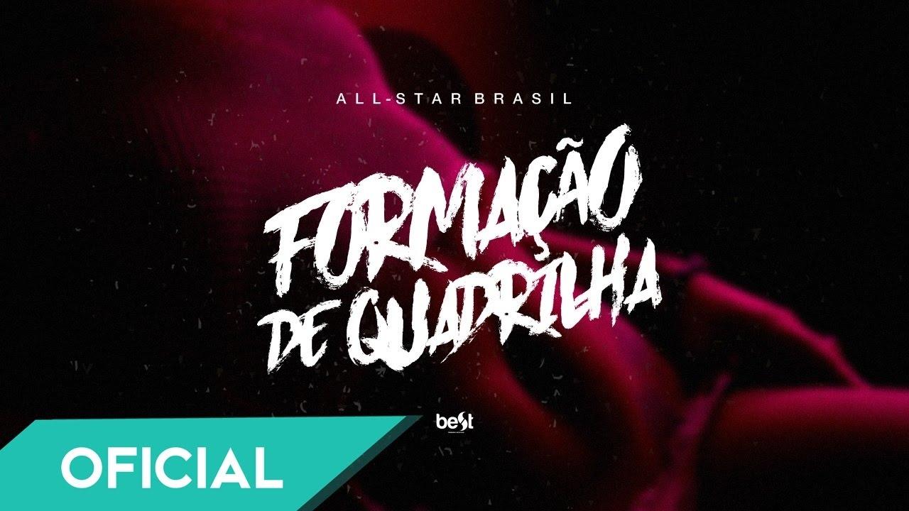 f6af1157d6e All-Star Brasil - Formação de Quadrilha - YouTube