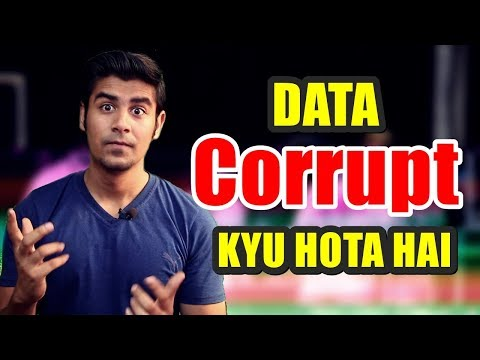 WHY DATA CORRUPT ? | WHAT IS THE PROBLEM ?