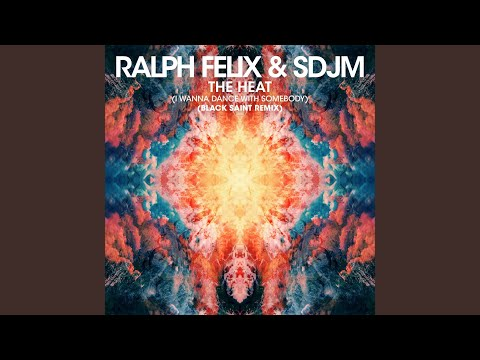 The Heat (I Wanna Dance With Somebody) (Black Saint Remix)
