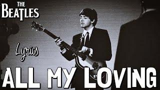 The Beatles - All My Loving (Lyrics)