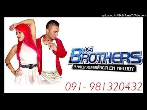 ARROCHA - OS BROTHERS - NÃO VÁ
