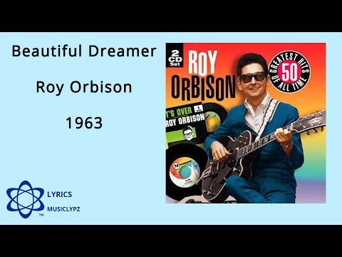 Beautiful Dreamer - Roy Orbison 1963 HQ Lyrics MusiClypz