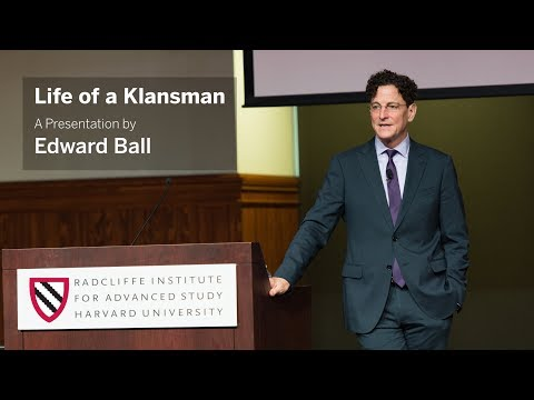 Edward Ball | Life of a Klansman || Radcliffe Institute