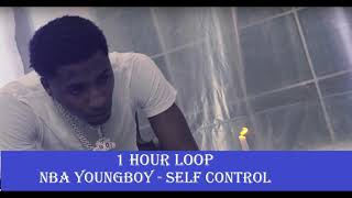 [1 HOUR LOOP] NBA YoungBoy - Self Control