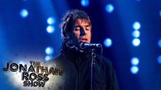 Liam Gallagher - All You're Dreaming Of [Live] | The Jonathan Ross Show