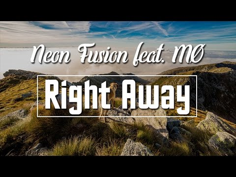 Neon Fusion - Right Away (feat MØ)