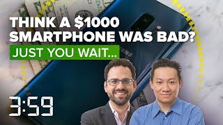Think your smartphone is expensive? Just you wait  (The 3:59, Ep. 437)