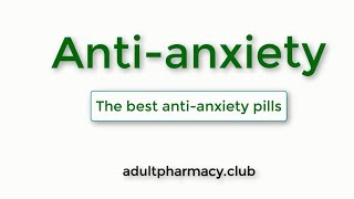 Anti anxiety pills