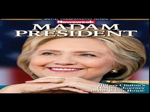 """Rigged Election? Newsweek Magazine Cover: """"Madam President Hillary Clinton"""" Printed Day Be4 Voting!"""