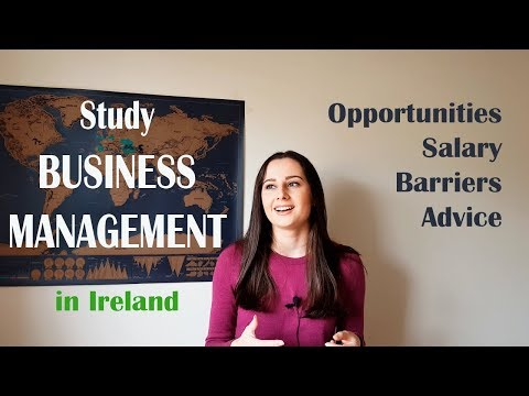 Study Business Management In Ireland | Opportunities | Salary | Barriers | Advice