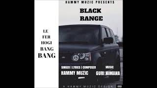 Black Range | Hammy Muzic | Guri Nimana | Latest Punjabi Song 2018