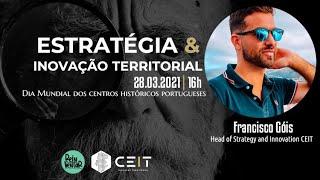 à conversa com... Francisco Góis - Centro Estratégico de Inovação Territorial