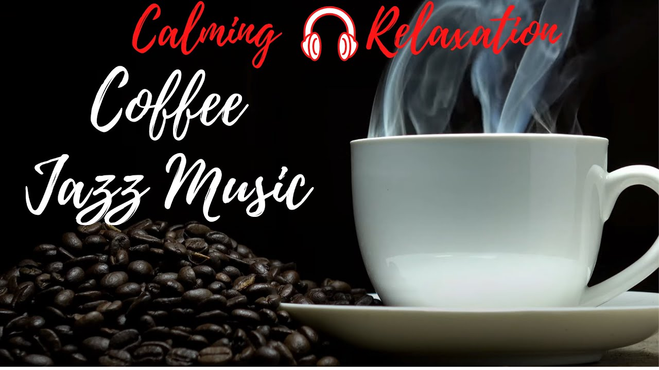 Morning Coffee Jazz Music Chill Out Cafe Music For Work Good Morning Youtube
