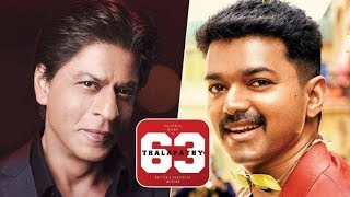 Official.. !  Shahrukh Khan Join With Vijay 63