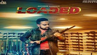 Loaded | ( Full Song) | Davinder sandhu | New Punjabi Songs 2019 | Latest Punjabi Songs 2019