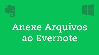 5 Anexe arquivos ao Evernote: Windows