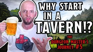 You Meet in a Tavern - But Should You? (DM's Journey)