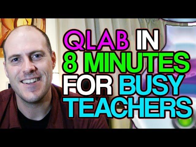 Tutorial: QLab Basics For Busy Teachers