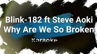 Why Are We So Broken - Blink 182 ft Steve Aoki KARAOKE NO VOCAL