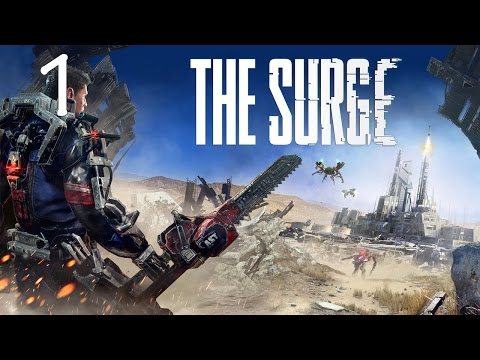 Let's Play The Surge - 1 - Welcome To Your New Job | The Surge Gameplay