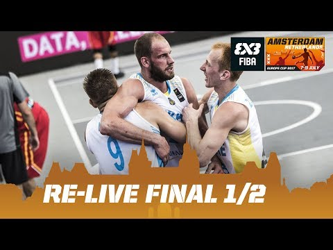 FIBA 3x3 Europe Cup 2017 - Re-Live - Finals (1/2) - Amsterdam, Netherlands