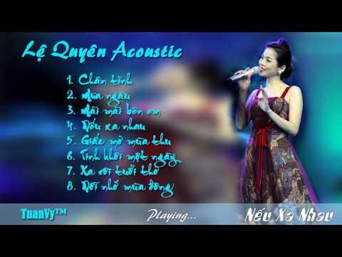 Lệ Quyên Acoustic hay nhất