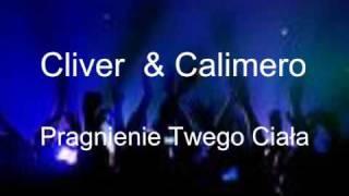 Cliver & Calimero - Pragnienie Twego Ciała