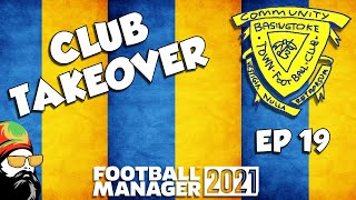 FM21 - Basingstoke Town FC - EP19 - Club Takeover