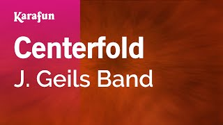 Karaoke Centerfold - J. Geils Band *