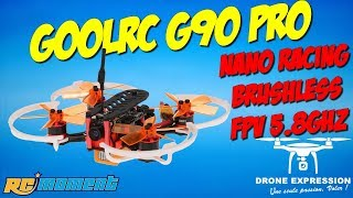 GOOLRC G90 PRO NANO RACER BRUSHLESS RCMOMENT PRESENTATION UNBOXING REVIEW TEST FLIGHT VOL DRONE