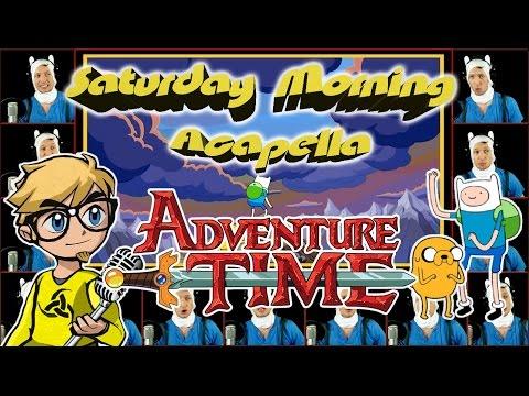 Adventure Time - Saturday Morning Acapella
