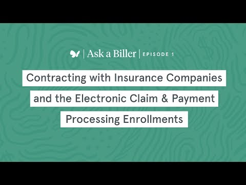 Ask A Biller: Episode 1 - Contracting With Insurance Companies