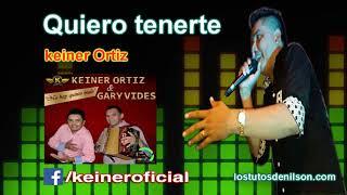 Keiner Ortiz · Quiero tenerte 2017