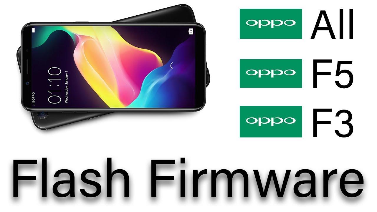 Flash Firmware All OPPO F5 F3 F3+ F1s R9s R11 F11s A83 A71 A71 ( 2018 ) A58  A37 A59 A59m
