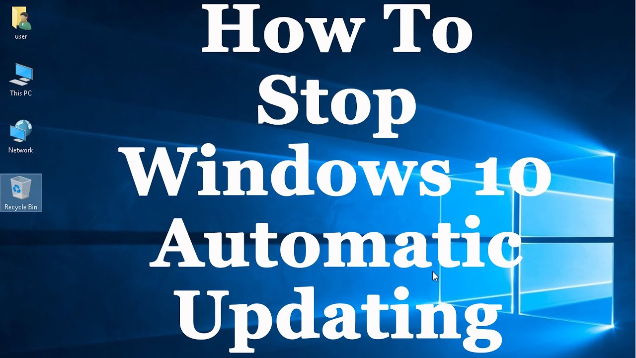 how to stop windows 10 updates automatically downloading