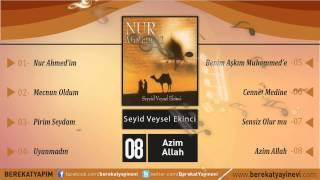 Seyyid Veysel Ekinci - Azim Allah