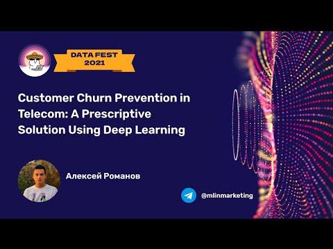 Aleksey Romanov: Customer Churn Prevention in Telecom: A Prescriptive Solution Using Deep Learning