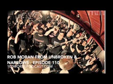 Rob Moran from Unbroken & Narrows - Episode 110