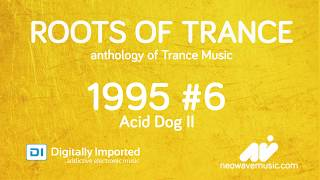 Neowave - Roots Of Trance 1995 ( Part 6 ACID DOG II)