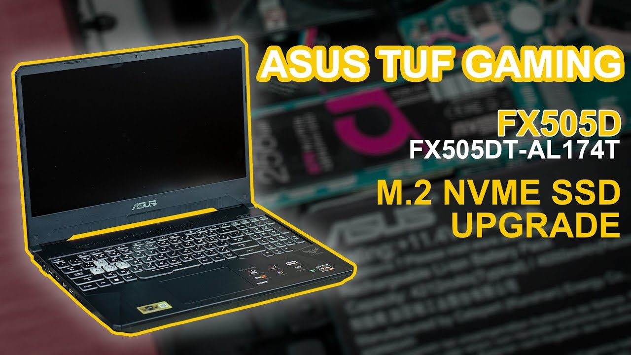 ASUS TUF gaming laptop FX505DT disassembly and upgrade ssd m 2 nvme