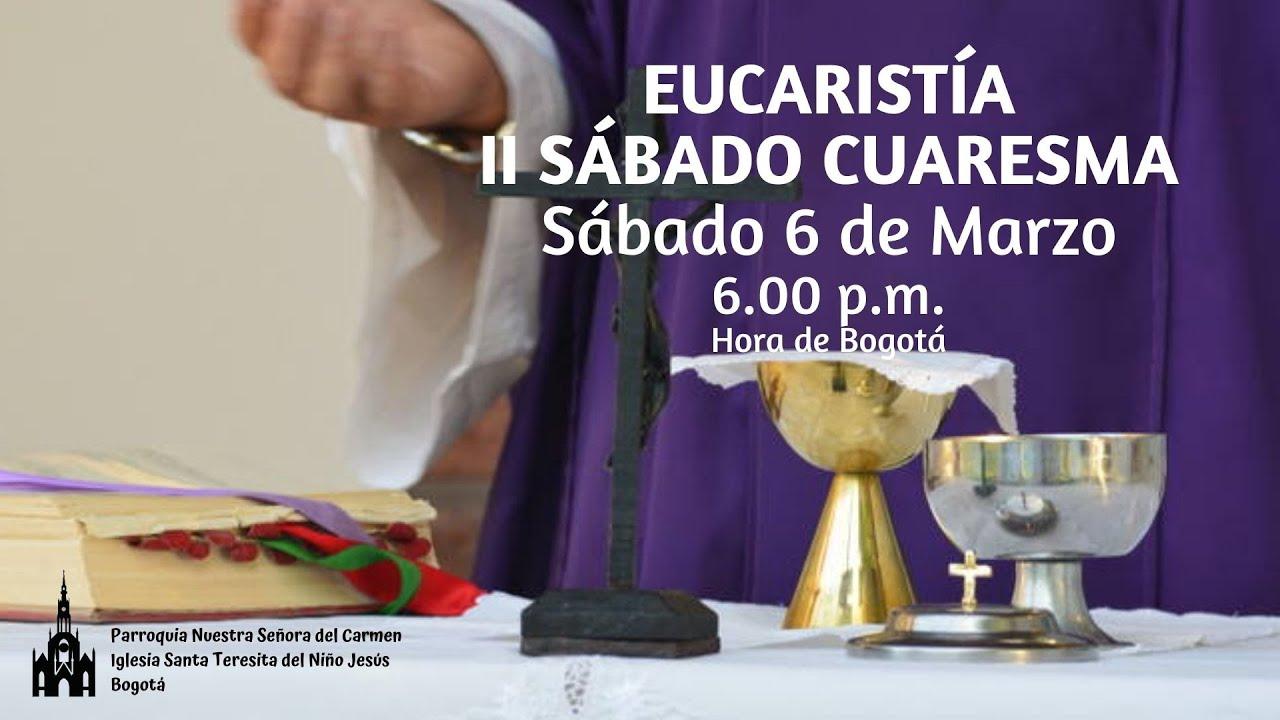 Marzo 6, 2021 - 6.00 pm - Eucaristía II Sábado Cuaresma - P. Richard Bayona Arévalo ocd