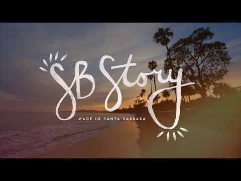 #SBStory - Made in Santa Barbara