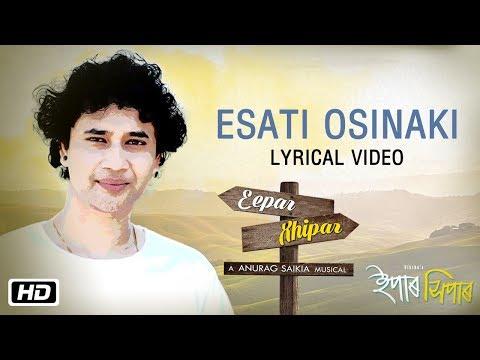 Esati Osinaki | Lyrical Video | Dikshu Sarma | Anurag Saikia | Antara Mitra | Eepar Xhipar