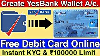 Wie Erstellen YesBank wallet-Konto an und Erhalten sofort eine Kostenlose EC-Karte Mit der Brieftasche Limit 1 Lac