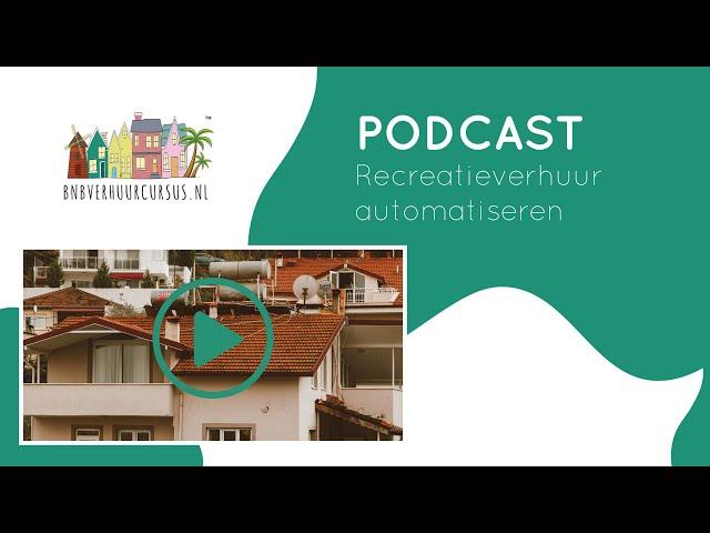 Podcast 9 automatiseren van de recreatieverhuur