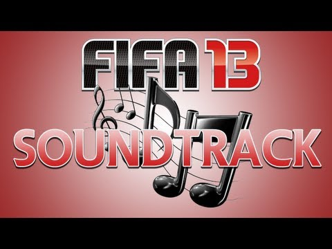 FIFA 13 Full Soundtrack! Every FIFA 13 Song with Clickable Links!