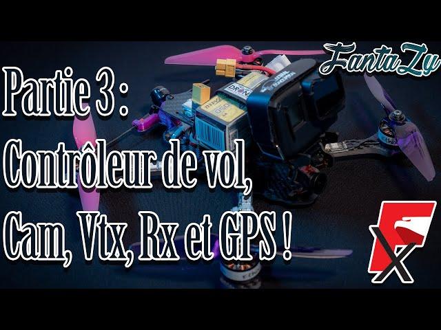 Tuto   Monter son premier drone FPV avec FalcoX ! Partie 3