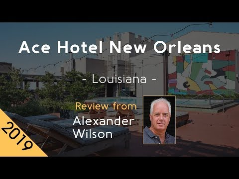 ace-hotel-new-orleans-4⋆-review-2019