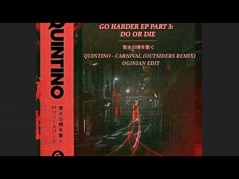 Quintino - Carnival (Outsiders Remix) Oginian Edit